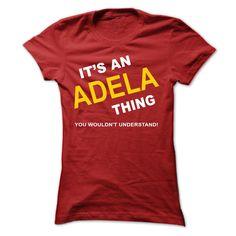 Its An Adela Thing T Shirts, Hoodies. Check price ==► https://www.sunfrog.com/Names/Its-An-Adela-Thing-cwfun-Ladies.html?41382 $19