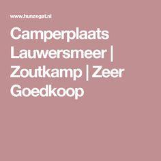 Camperplaats Lauwersmeer | Zoutkamp | Zeer Goedkoop