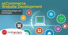 Offer Pleasant Shopping Experience to the Users with P3 Multisolutions osCommerce Development Services…!