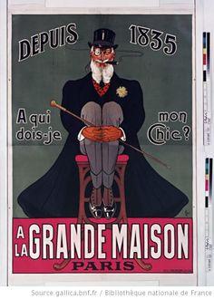 Depuis 1835, à qui dois-je mon chic ? : à la Grande Maison, Paris. : 1910 Eugène OGÉ  (1861-1936)