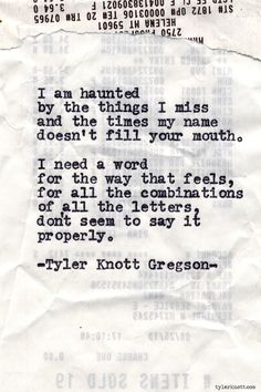 "Typewriter Series #622 by Tyler Knott Gregson ""I am haunted by the things I miss"""