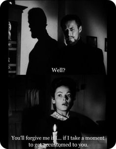 that's usually the way it goes :)    The Ghost and Mrs. Muir with Gene Tierney and Rex Harrison
