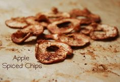 Apple Spiced Chips  (Just make sure you use green apples)
