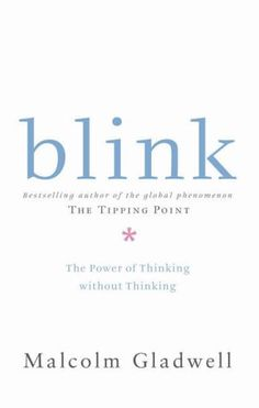 Image result for Blink: The Power of Thinking Without Thinking Book by Malcolm Gladwell