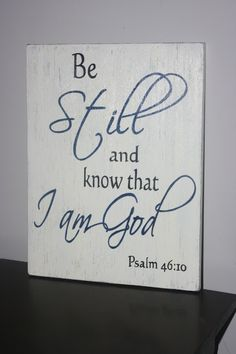 "Hand-painted ""Be Still and know that I am God"" wood sign. Living A Dream"