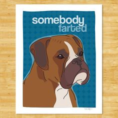 Boxer Dog Art Print - Somebody Farted - Funny Boxer Dog Gifts Free Shipping on Etsy, $12.49