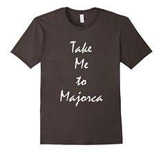 Men's Take Me To Majorca Spain European vacation Souvenir... https://www.amazon.com/dp/B01N2NJ6JP/ref=cm_sw_r_pi_dp_x_T0PAybPN5SSNC