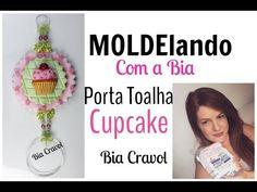 MOLDElando com a Bia - Porta Toalha de Cupcake - Biscuit - Bia Cravol - YouTube