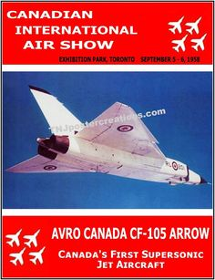 Avro Arrow Poster - Canadian International Air Show 1958 CNE Toronto Avro Arrow, All About Canada, Canadian Things, Canadian Army, Racing Events, Air Space, Old Ads, Aviation Art, My Childhood Memories