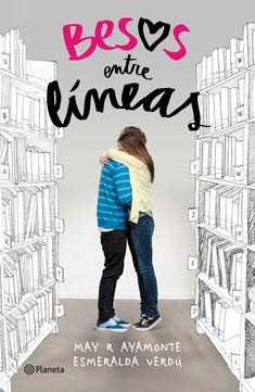 """""""Besos entre líneas"""", de Esmeralda Verdú y May R. Ayamonte. La novela de unas de las Booktubers más famosas de nuestro país."""