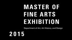 Master of Fine Arts Exhibition | Eli and Edythe Broad Art Museum at Michigan State University