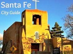 Travel Tips - What to Do in Santa Fe, New Mexico