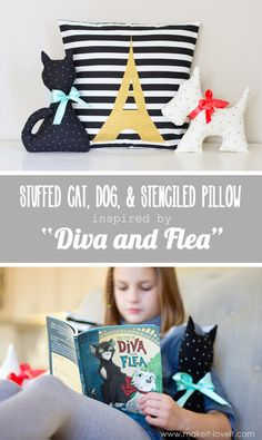 """Stuffed Cat, Stuffed Dog, and Stenciled Pillow...inspired by """"Diva and Flea"""". Plus, a GIVEAWAY! 