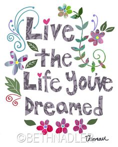 Live the Life You've Dreamed Wall Art by BethNadlerArt on Etsy