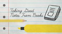 How to Take Good Notes from Books