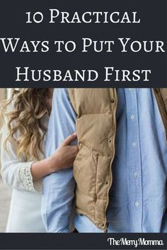 It's important that as we raise our children we also continue to invest in our marriages. Here are 10 practical ways to put your husband first!