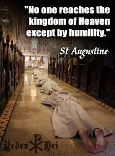 "❥ Humility is the Way to Heaven? Are you Kidding Me? This is part of what's wrong with the Catholic Church. JESUS is the way and the ONLY way to Heaven! He said, ""I am the Way, the Truth, and the Life. No man comes to the Father but by ME. Catholic Quotes, Catholic Prayers, Catholic Saints, Religious Quotes, Roman Catholic, Adoration Catholic, Religious Rituals, Catholic Churches, Kingdom Of Heaven"