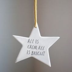 All Is Calm Star Ornament: Shanna Murray/Pigeon Toe Ceramics collaboration