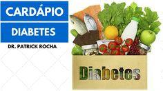 Cardapio para Diabeticos -  Gorduras Boas - Dr.  Rocha
