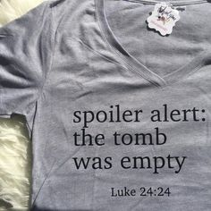 Spoiler Alert: The Tomb was Empty Vneck Christian Shirt