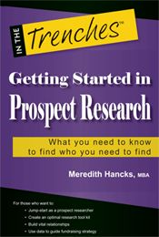 Nonprofits looking for more (and better) contacts, data, and resources should check out Getting Started in Prospect Research.