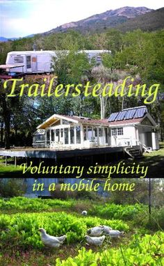 """Though it may not be your ultimate destination, if you want to get started with your dream of homesteading, a used mobile home could give you a starter home. Anna Hess and Mark Hamilton's new e-book, """"Trailersteading: Voluntary Simplicity in a Mobile Home,"""" provides multiple examples of people who have jumpstarted their homesteading with a mobile home. From MOTHER EARTH NEWS magazine."""