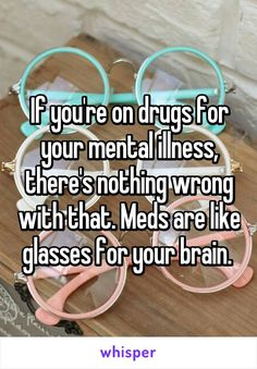 Cure depression drugs If youre on drugs for your mental illness, theres nothing wrong with that. Meds are like glasses for your brain.