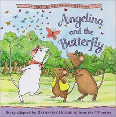 Angelina and the Butterfly (Angelina Ballerina (8x8)) by Katharine Holabird et al., http://www.amazon.com/dp/1584856181/ref=cm_sw_r_pi_dp_XZ5aub11XY94K