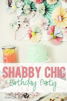 Shabby Chic Party Ideas | We recently celebrated a BIG birthday in our family. Our baby girl ...