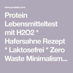 Protein Lebensmitteltest mit H2O2 * Hafersahne Rezept * Laktosefrei * Zero Waste  Minimalismus * DIY - YouTube Adobe Premiere Pro, H2o2, Zero, Protein, Youtube, Small Food Processor, Glass Bottles, Minimalism, Foods