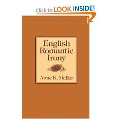 English Romantic Irony by Anne Mellor, CSW Affiliated Faculty Member