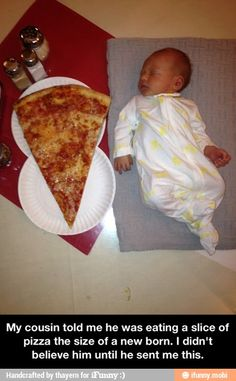 Slice of pizza the size of a newborn / iFunny :)