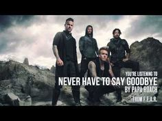 Papa Roach - Never Have To Say Goodbye