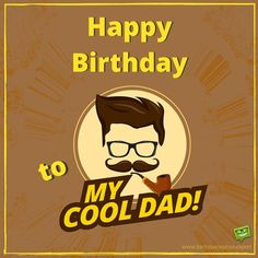 Happy Birthday to my cool dad.
