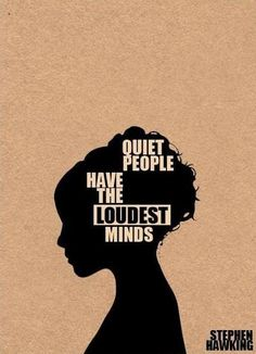 Quiet People | Loudest Minds.