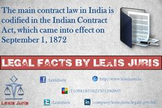Legal Facts by Lexis Juris - Indian Contract Act, which came into effect on September 1, 1872.