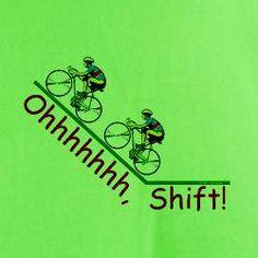 Ohhhh, shift  ...   hahahaha