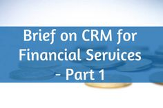 Financial Services CRM- A detailed Info guide Personal Care, Business, Self Care, Personal Hygiene