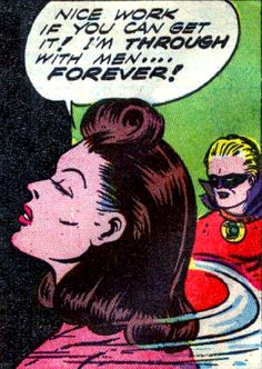 "Comic Girls Say.. "" Nice work if you can get it ! I'm through with men forever ! "" #comic #popart #vintage"