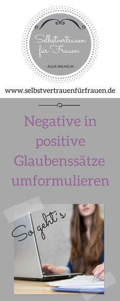 Negative Glaubenssätze machen Dich unglücklich- weg damit! Selbstwertgefühl stärken: Von negativen zu positiven Glaubenssätzen in 3 Schritten. Erziele schnell und nachhaltige Verbesserungen Deines Selbstwertgefühls. Mit diesen 3 Schritten und meinen Arbeitsblättern geht es ganz leicht! #Selbstbewusstsein, #Selbstvertrauen, #Selbstwertgefühl, #Selbstwert