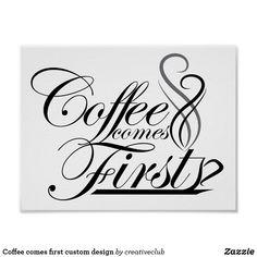 Coffee comes first custom design #coffee #coffeelovers #coffeequote