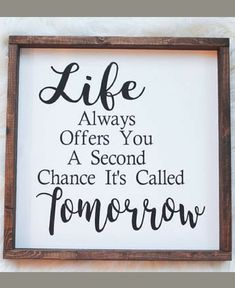 So inspirational. I need one of these in my bedroom, living room, in my office..everywhere. Life Always Offers You A Second Chance It's Called Tomorrow Wood Sign. Living Room Wall Art. Inspirational Sign. Rustic Wall Decor, rustic sign, Farmhouse decor, Farmhouse sign, home decor #ad #DIYHomeDecorRustic