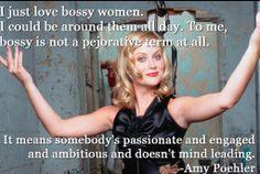 I love bossy women - Amy Poehler quote