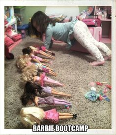 Barbie boot camp hahahaha awe