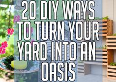 20 DIY Projects To Turn Your Backyard Into An Ethereal Oasis