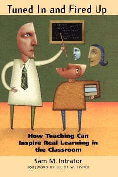 Awesome book on how Teaching Can Inspire Real Learning in the Classroom