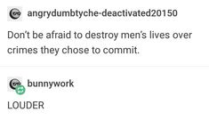 Don't be afraid to destroy men's lives over crimes they chose to commit. Retro Humor, Memes Humor, Intersectional Feminism, Pro Choice, Visual Statements, Patriarchy, Faith In Humanity, Social Justice, Motivation