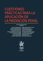 CUESTIONES prácticas para la aplicación de la mediación penal /directora, Vicenta Cervelló Donderis.2016