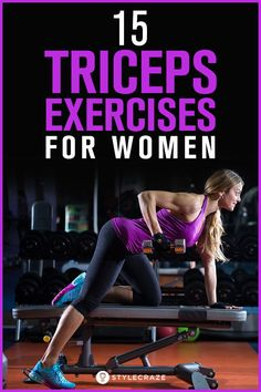 15 Best Triceps Exercises For Women: Do these 15 triceps exercises for women to pull off a sleeveless garment and a sweater with equal confidence and grace. So pick up those dumbbells burn the flab and tone your arms. Tricep Workout Women, Best Tricep Exercises, Six Pack Abs Workout, Triceps Workout, Toning Workouts, Workout Challenge, At Home Workouts, Fitness Exercises, Fat Workout