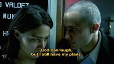 God can laugh but i still have my plans. Amores Perros - dir. Alejandro González Iñárritu #movies